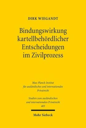 Wiegandt | Bindungswirkung kartellbehördlicher Entscheidungen im Zivilprozess | Buch | sack.de