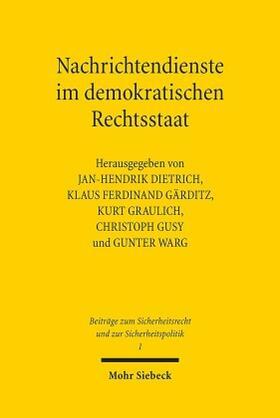 Dietrich / Graulich / Gärditz | Nachrichtendienste im demokratischen Rechtsstaat | Buch | sack.de