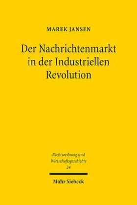 Jansen | Der Nachrichtenmarkt in der Industriellen Revolution | Buch | sack.de