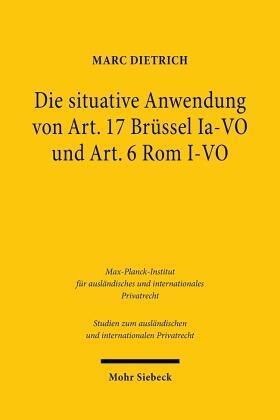 Dietrich | Die situative Anwendung von Art. 17 Brüssel Ia-VO und Art. 6 Rom I-VO | Buch | sack.de