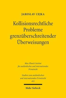Cejka | Kollisionsrechtliche Probleme grenzüberschreitender Überweisungen | Buch | sack.de