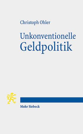 Ohler   Unkonventionelle Geldpolitik   Buch   sack.de