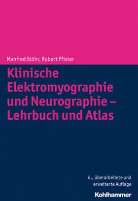 Stöhr / Pfister | Klinische Elektromyographie und Neurographie - Lehrbuch und Atlas | Buch | sack.de