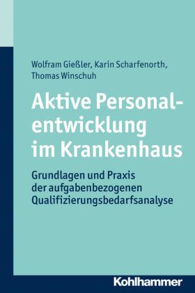 Gießler / Scharfenorth / Winschuh | Aktive Personalentwicklung im Krankenhaus | Buch | sack.de