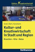 Ebert / Gnad / Kunzmann |  Kultur- und Kreativwirtschaft in Stadt und Region | Buch |  Sack Fachmedien