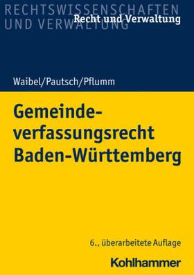Waibel / Pautsch   Gemeindeverfassungsrecht Baden-Württemberg   Buch   sack.de