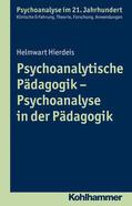 Hierdeis |  Psychoanalytische Pädagogik - Psychoanalyse in der Pädagogik | Buch |  Sack Fachmedien