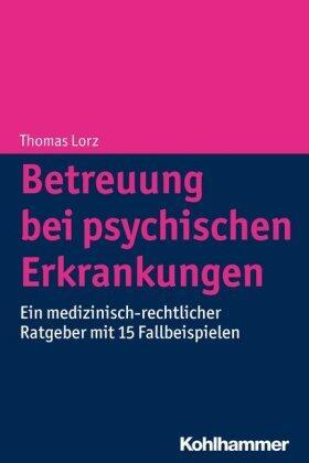 Lorz   Betreuung bei psychischen Erkrankungen   Buch   sack.de