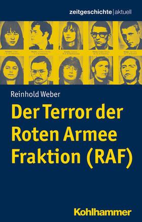 Weber | Der Terror der Roten Armee Fraktion (RAF) | Buch | sack.de