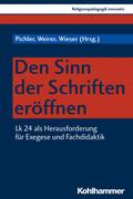 Pichler / Weirer / Wieser |  Den Sinn der Schriften eröffnen | Buch |  Sack Fachmedien