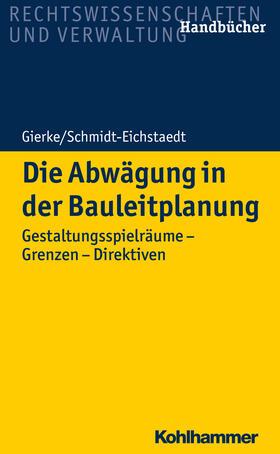 Gierke / Schmidt-Eichstaedt | Die Abwägung in der Bauleitplanung | Buch | Sack Fachmedien