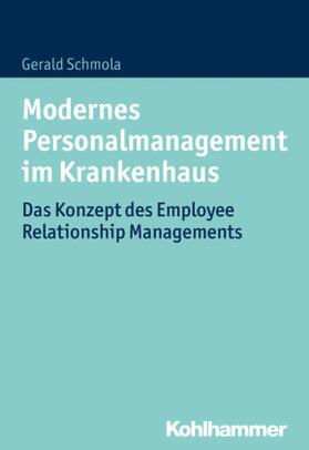 Schmola | Modernes Personalmanagement im Krankenhaus | Buch | sack.de