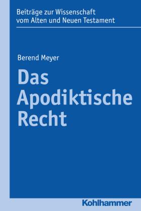 Meyer | Das Apodiktische Recht | Buch | Sack Fachmedien