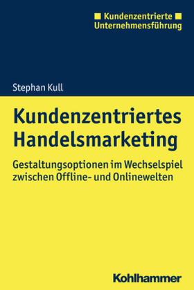 Kull | Kundenzentriertes Handelsmarketing | Buch | Sack Fachmedien