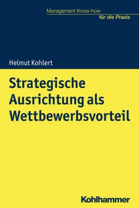 Kohlert   Strategische Ausrichtung als Wettbewerbsvorteil   Buch   Sack Fachmedien