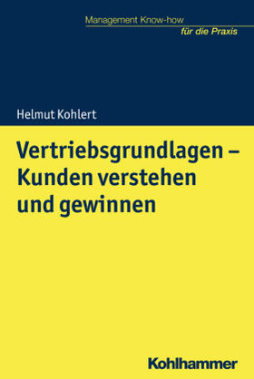 Kohlert | Vertriebsgrundlagen - Kunden verstehen und gewinnen | Buch | sack.de