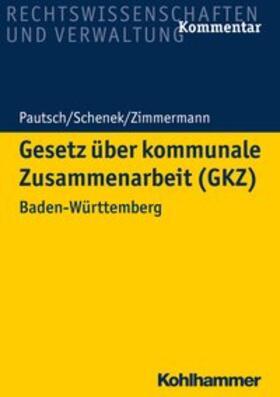 Pautsch / Schenek / Zimmermann   Gesetz über kommunale Zusammenarbeit (GKZ), Kommentar   Buch   sack.de