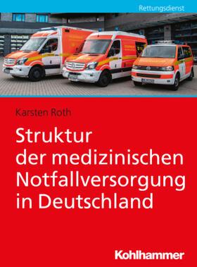 Roth | Struktur der medizinischen Notfallversorgung in Deutschland | Buch | sack.de