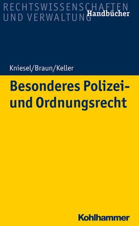 Kniesel / Braun / Keller | Besonderes Polizei- und Ordnungsrecht | Buch | Sack Fachmedien