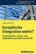 Wurzel Europäische Integration wohin? | Sack Fachmedien