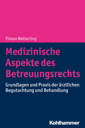 Wetterling   Medizinische Aspekte des Betreuungsrechts   Buch   Sack Fachmedien