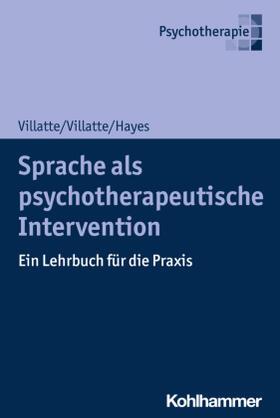 Villatte / Villatte / Hayes | Sprache als psychotherapeutische Intervention | Buch | sack.de