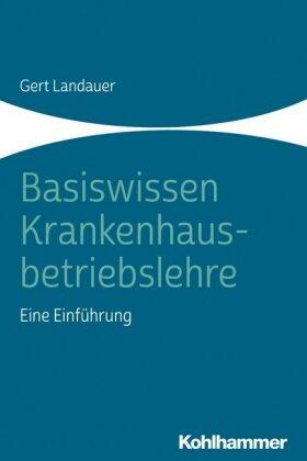 Landauer | Basiswissen Krankenhausbetriebslehre | Buch | sack.de