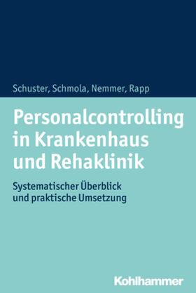 Schuster / Schmola / Nemmer | Personalcontrolling in Krankenhaus und Rehaklinik | Buch | sack.de