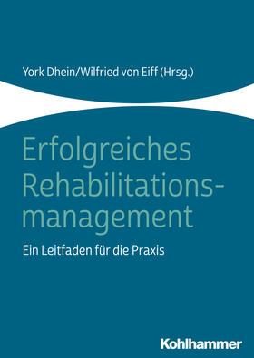 Dhein / von Eiff | Erfolgreiches Rehabilitationsmanagement | Buch | sack.de