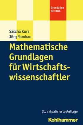 Kurz / Rambau   Kurz, S: Mathematische Grundlagen für Wirtschaftswissenschaf   Buch   sack.de