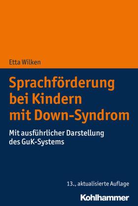 Wilken | Sprachförderung bei Kindern mit Down-Syndrom | Buch | sack.de
