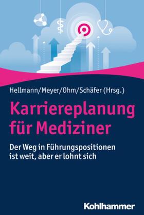 Hellmann / Meyer / Ohm | Karriereplanung für Mediziner | Buch | sack.de