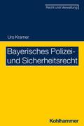 Kramer |  Bayerisches Polizei- und Sicherheitsrecht | Buch |  Sack Fachmedien