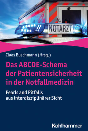 Buschmann   Das ABCDE-Schema der Patientensicherheit in der Notfallmedizin   Buch   sack.de