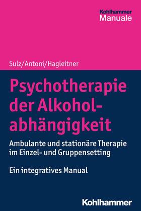 Sulz / Antoni / Hagleitner   Psychotherapie der Alkoholabhängigkeit   Buch   sack.de