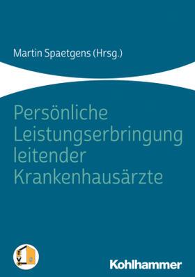 Spaetgens | Persönliche Leistungserbringung leitender Krankenhausärzte | Buch | sack.de