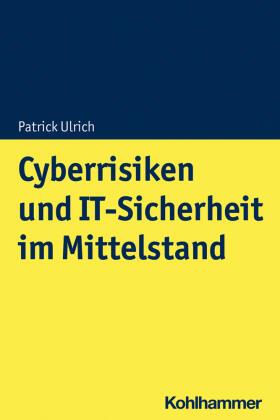 Ulrich / Frank / Timmermann   Cyberrisiken und IT-Sicherheit im Mittelstand   Buch   sack.de