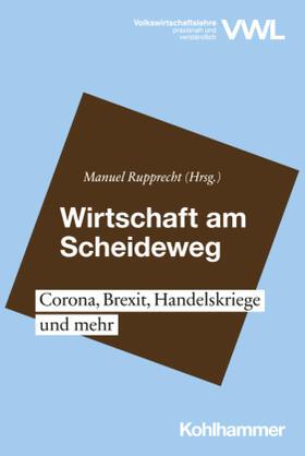 Rupprecht | Wirtschaft am Scheideweg; . | Buch | sack.de