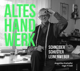Kampfer / Friedl | Altes Handwerk | Buch | sack.de