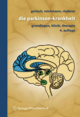 Gerlach / Reichmann / Riederer | Die Parkinson-Krankheit | Buch | sack.de