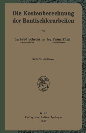 Schrom / Thiel | Die Kostenberechnung der Bautischlerarbeiten | Buch | sack.de
