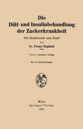 Depisch | Die Diät- und Insulinbehandlung der Zuckerkrankheit | Buch | sack.de