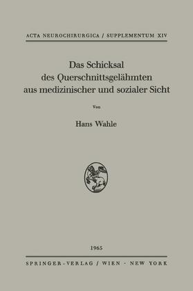 Wahle | Das Schicksal des Querschnittsgelähmten aus medizinischer und sozialer Sicht | Buch | sack.de