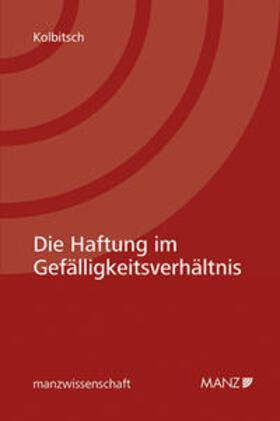 Kolbitsch | Die Haftung im Gefälligkeitsverhältnis | Buch | sack.de