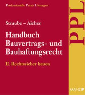 Straube / Aicher   Handbuch Bauvertrags- und Bauhaftungsrecht   Loseblattwerk   sack.de