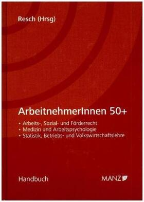 Resch   ArbeitnehmerInnen 50+   Buch   sack.de