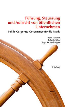 Schedler / Müller / Sonderegger   Führung, Steuerung und Aufsicht von öffentlichen Unternehmen   Buch   sack.de