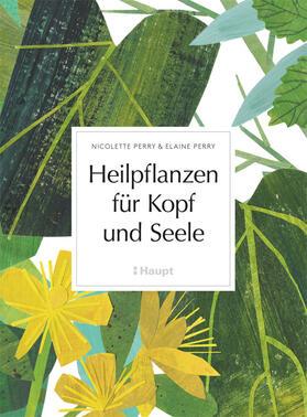 Perry / Perry | Heilpflanzen für Kopf und Seele | Buch | sack.de