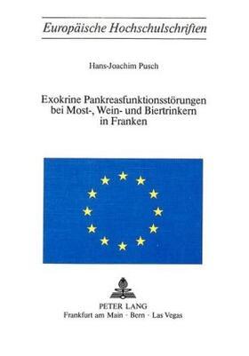 Pusch | Exokrine Pankreasfunktionsstörungen bei Most-, Wein- und Biertrinkern in Franken | Buch | sack.de