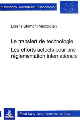 Stampfli-Medzikijan | Le transfert de technologie- Les efforts actuels pour une réglementation internationale | Buch | sack.de